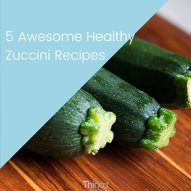 5 Awesome Healthy Zuccini Recipes